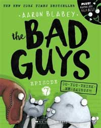 Do-you-think-he-saurus?! Bad Guys Episode 7 By: Aaron Blabey