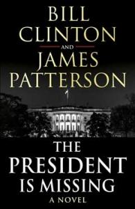 The President is Missing by President Bill Clinton, James Patterson